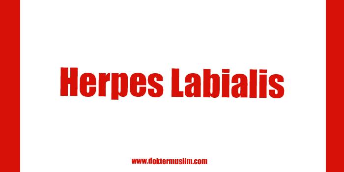 Herpes Labialis : Plenting-plenting di Mulut dan Bibir